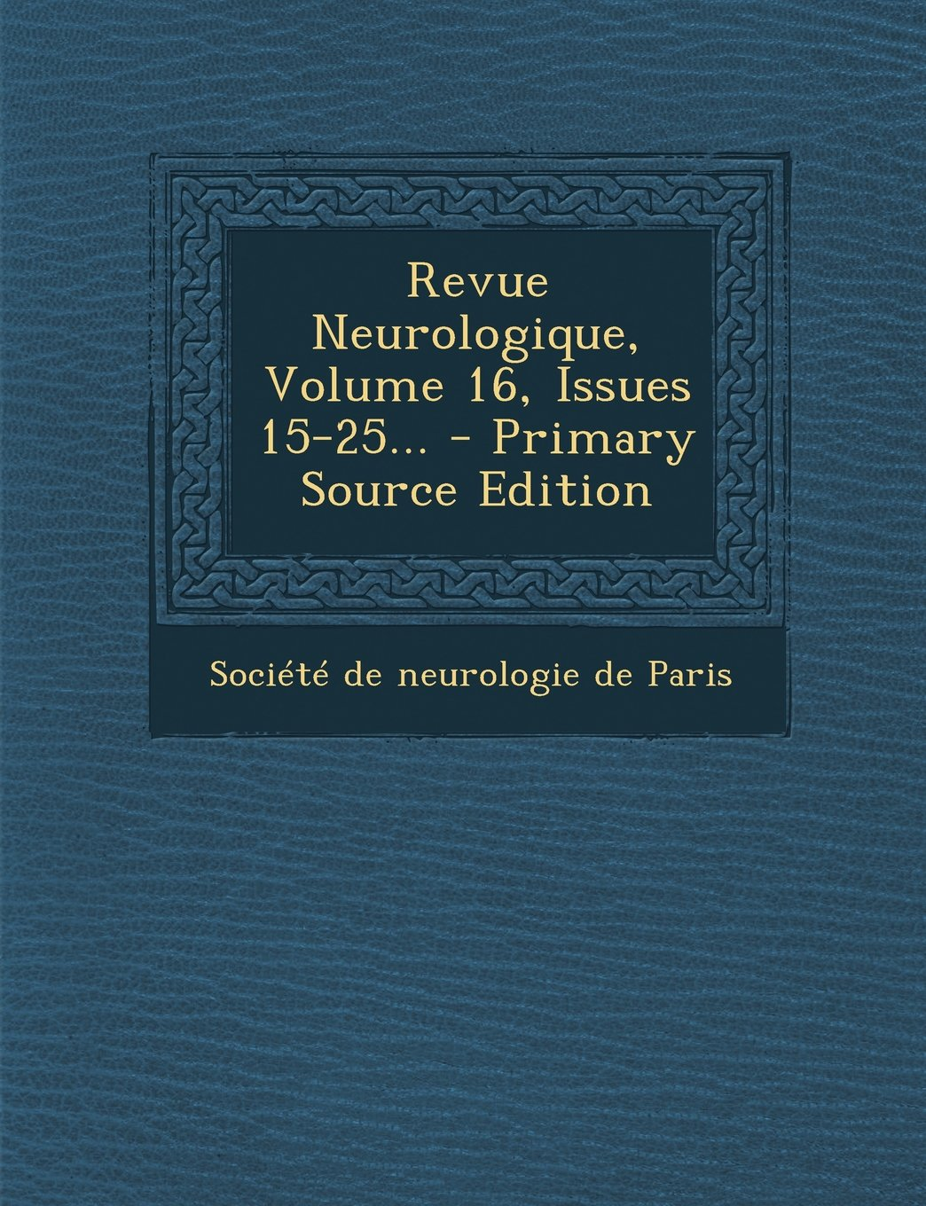 Download Revue Neurologique, Volume 16, Issues 15-25... - Primary Source Edition (French Edition) pdf epub