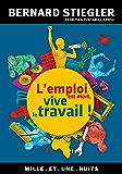 L'emploi est mort, vive le travail ! : Entretien avec Ariel Kyrou (Les Petits Libres)