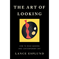 The Art of Looking: How to Read Modern and Contemporary Art book cover