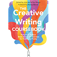 The Creative Writing Coursebook: Forty Authors Share Advice and Exercises for Fiction and Poetry (English Edition)