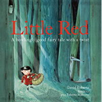 Little Red: A Howlingly Good Fairy Tale with a Twist