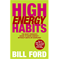 High Energy Habits: The Busy Person's Guide to More Energy (English Edition)