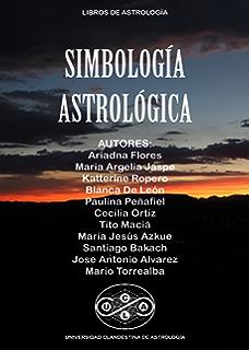 SIMBOLOGIA ASTROLOGICA (Universidad Clandestina de Astrología nº 2) (Spanish Edition)