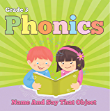 Grade 3 Phonics: Name And Say That Object: Sight Word Books - Reading Aloud for 3rd Grade (Children's Reading & Writing Education Books) (English Edition)