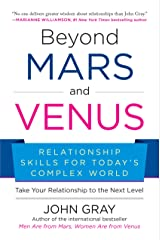 Beyond Mars and Venus: Relationship Skills for Today's Complex World Kindle Edition