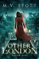 Other London: An Uncanny Kingdom Urban Fantasy Kindle Edition