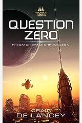 Question Zero: Predator Space Chronicles VI Kindle Edition