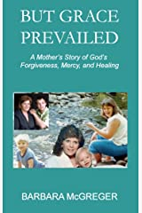 But Grace Prevailed Kindle Edition
