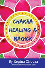 Chakra Healing & Magick Kindle Edition