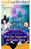 Black Cats, Corpses and the Pumpkin Pantry: A Bohemian Lake Cozy Mystery (Haunted House Flippers Book 5)