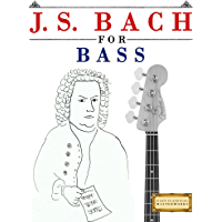 J. S. Bach for Bass: 10 Easy Themes for Bass Guitar Beginner Book (English Edition)