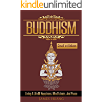 Buddhism: Living A Life Of Happiness, Mindfulness & Peace (Present Moment, Dalai Lama, Well Being, Stress Free, Inner Peace, Zen Meditation, Buddha, Taoism)