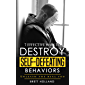 7 Effective ways to destroy self-defeating behaviors: Unleash the real you