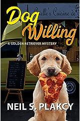 Dog Willing: A Golden Retriever Mystery (Golden Retriever Mysteries Book 12) Kindle Edition