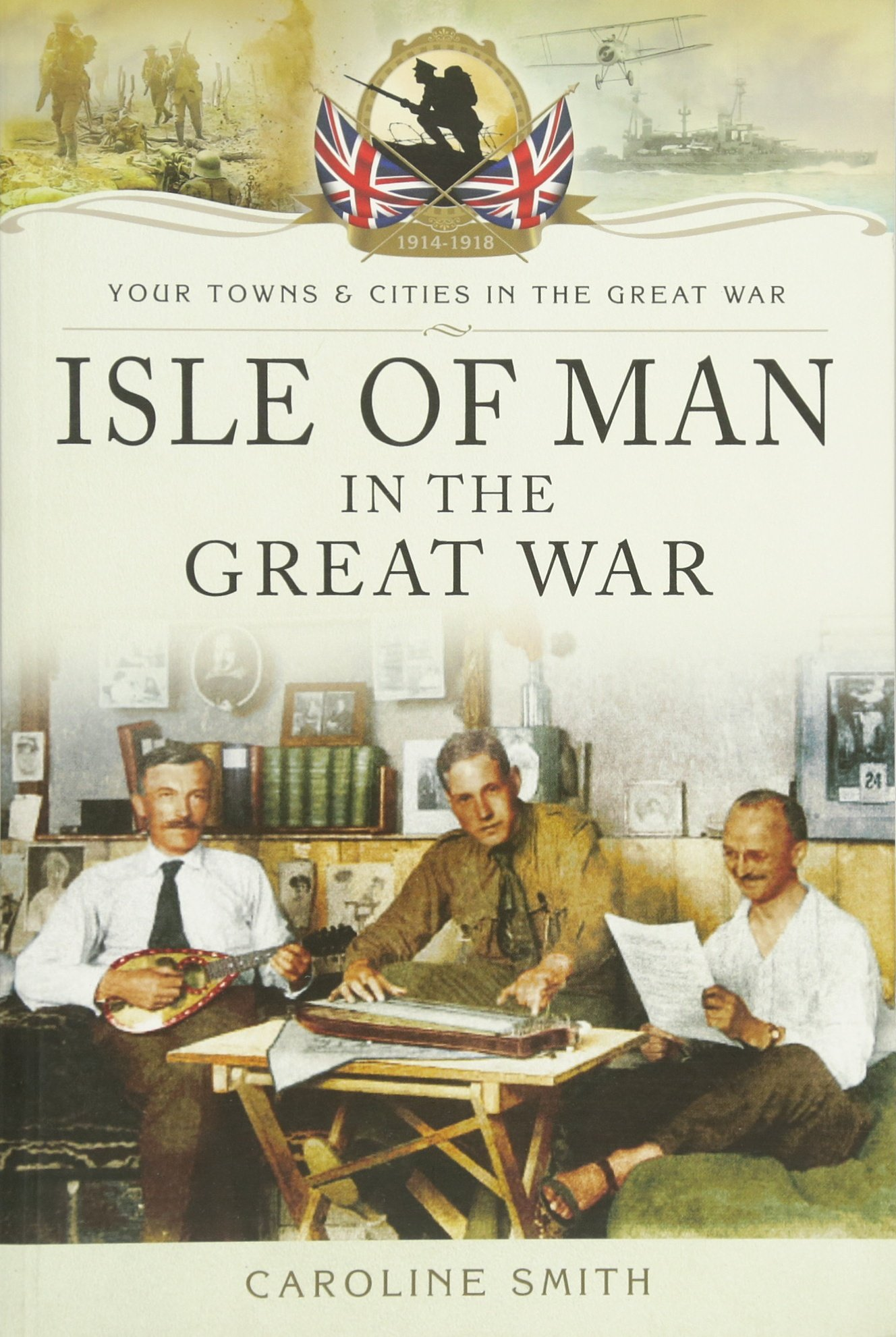 Isle of Man in the Great War (Your Towns and Cities in the Great War) ebook