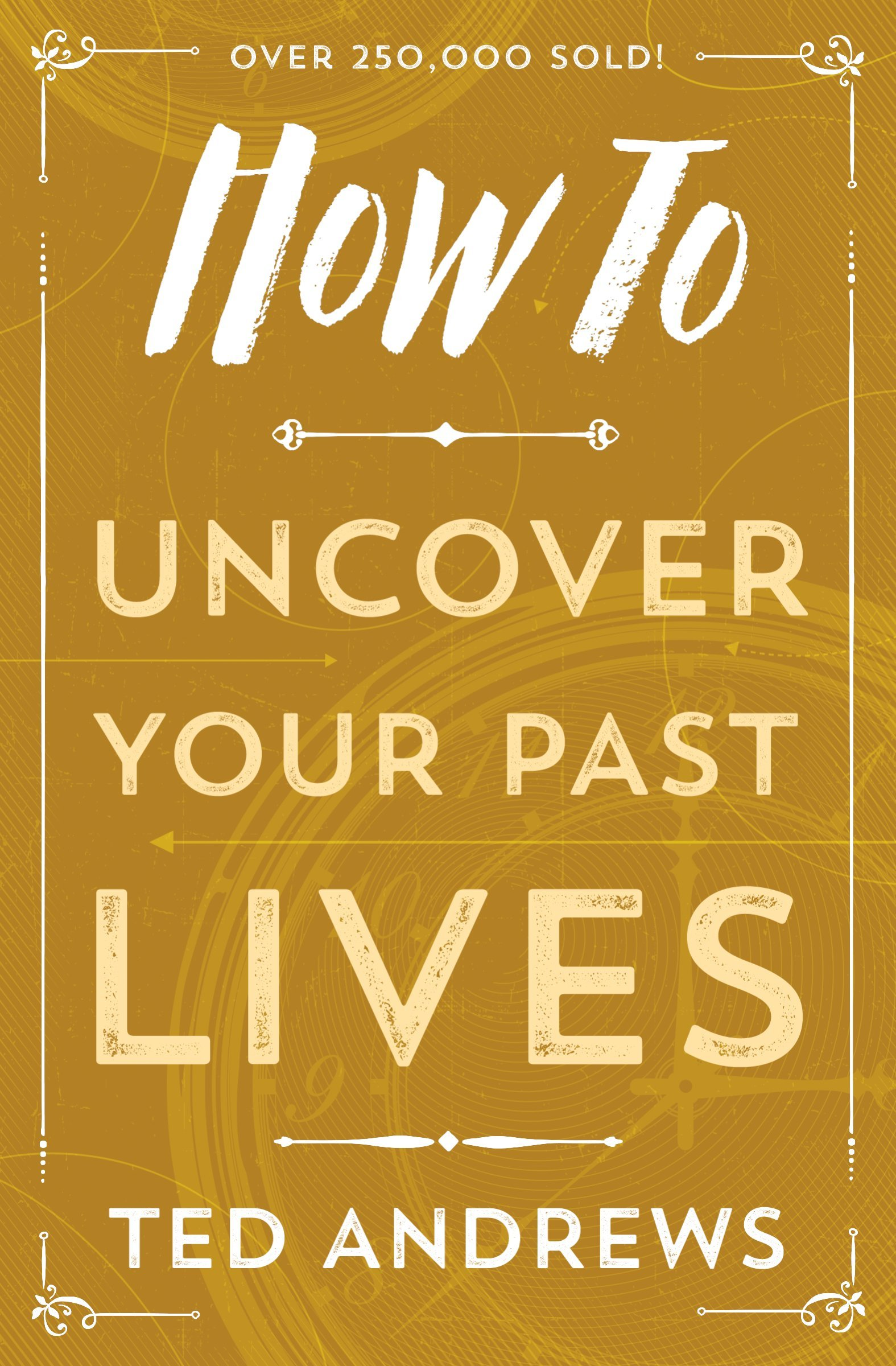 Read Online How To Uncover Your Past Lives (How To Series) pdf epub