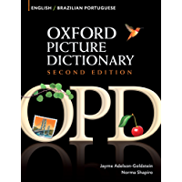 Oxford Picture Dictionary English-Brazilian Portuguese Edition: Bilingual Dictionary for Brazilian Portuguese-speaking teenage and adult students of English ... Dictionary Second Edition) (English Edition)