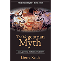 The Vegetarian Myth (English Edition)