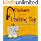 The Elephants and the Leaking Tap: A fun story to introduce professions to kids (Toddlers with Trunks Book 2)