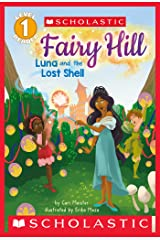 Luna and the Lost Shell (Scholastic Reader, Level 1: Fairy Hill #2) Kindle Edition