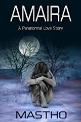 AMAIRA: A Paranormal Love Story Kindle Edition