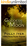 GODDESS OF THE MOON (A Diana Racine Psychic Suspense Book 2)