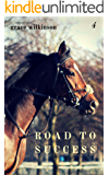 Road to Success: (Loxwood #4)