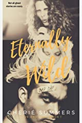 Eternally Wild (Love and Lush Book 1) Kindle Edition