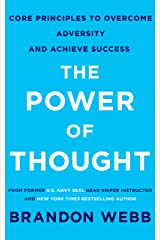 The Power of Thought: Core Principles To Overcome Adversity and Achieve Success Kindle Edition