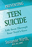 Preventing Teen Suicide: Life Seen Through Your Teen's Eyes