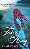Taken Away (A Swept Away Saga Origins Story): A Scottish Highlander Romance (The Swept Away Saga Book 0)
