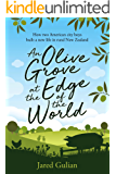 An Olive Grove at the Edge of the World: How two American city boys built a new life in rural New Zealand
