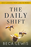 The Daily Shift: Daily Lessons From Love To Money (The Shift Series Book 5)