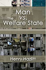 Man vs. The Welfare State (LvMI) Kindle Edition