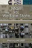 Man vs. The Welfare State (LvMI) (English Edition)
