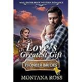 Love's Greatest Gift: Historical Western Romance