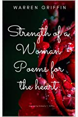 Strength of a Woman: Poems for the heart Kindle Edition