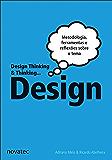 Design Thinking & Thinking Design: Metodologia, ferramentas e uma reflexão sobre o tema
