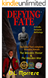 Defying Fate - Two Tales of the Warden: A Sci-Fi Counter-Fantasy Novel
