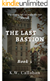 The Last Bastion: Book 5