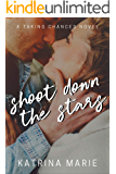 Shoot Down the Stars (Taking Chances Book 7)