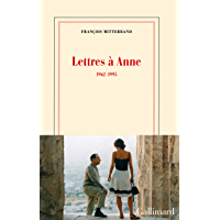 Lettres à Anne (1962-1995) (Blanche) (French Edition)