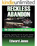 Reckless Abandon: The Costa Concordia Disaster