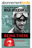 Being There : An autobiography by arguably the most successful all round international rider in the history of New Zealand motorcycling (English Edition)