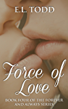 Force of Love (Forever and Always #4) (Ryan and Janice)