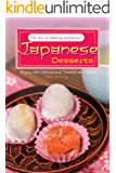 The Art of Making Authentic Japanese Desserts: Enjoy 30 Delicious Treats at Home! (English Edition)