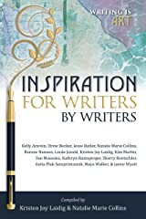 Inspiration for Writers by Writers (Writing is Art Book 1) Kindle Edition