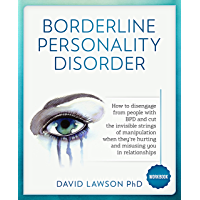 Borderline Personality Disorder Workbook: How to disengage from people with BPD and cut the invisible strings of manipulation when they're hurting and misusing you in relationships (English Edition)