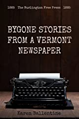 Bygone Stories From a Vermont Newspaper: 1884 Kindle Edition