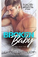 Broken Baby (Sugar Babies Book 2) Kindle Edition